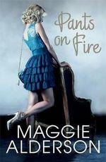 Pants on Fire - Maggie Alderson