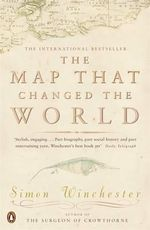 The Map That Changed the World : A Tale of Rocks, Ruin and Redemption - Simon Winchester