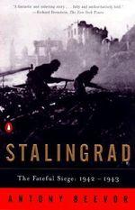 Stalingrad : The Fateful Siege, 1942-1943 - Antony Beevor