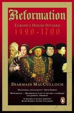 A Reformation : Europe's House Divided - Diarmaid MacCulloch