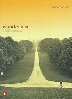 Wanderlust : A History of Walking - Rebecca Solnit