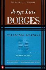 Collected Fictions - Jorge Luis Borges