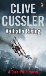 Valhalla Rising : Dirk Pitt Series : Book 16 - Clive Cussler