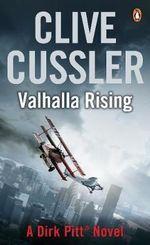 Valhalla Rising : Dirk Pitt Series : Book 16 - Clive Cussler