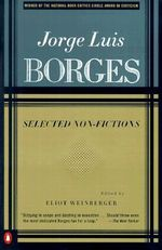Selected Non Fictions : Volume 3 - Jorge Luis Borges