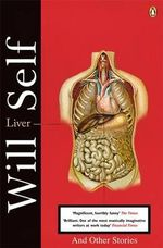 Liver : and Other Stories - Will Self