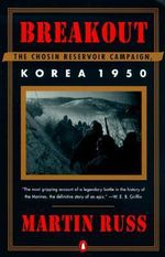 Breakout : the Chosin Reservoir Campaign: Korea 1950 - Martin Russ