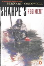 Sharpe's Regiment : Richard Sharpe and the Invasion of France, June to November 1813 (Book 15) - Bernard Cornwell