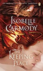 The Keeping Place : The Obernewtyn Chronicles : Book 4 - Isobelle Carmody