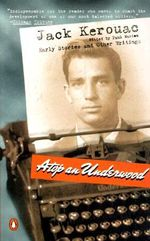 Atop an Underwood :  Early Stories and Other Writings - Jack Kerouac