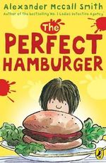The Perfect Hamburger - Alexander McCall Smith