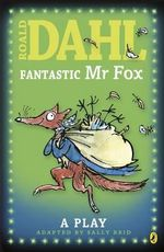 Fantastic Mr. Fox : A Play : Puffin Story Bks. - Dahl Roald