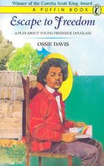 Escape to Freedom : A Play about Young Frederick Douglass - Ossie Davis