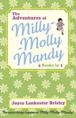 The Adventures of Milly-Molly-Mandy : Milly-Molly-Mandy Stories - Joyce Lankester Brisley