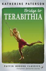 Bridge to Terabithia : Puffin Modern Classics - Katherine Paterson