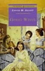 Good Wives : Little Women Part 2 - Louisa May Alcott