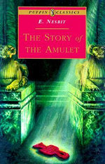 The Story of the Amulet : Puffin Classics (Paperback) - E. Nesbit