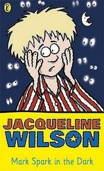 Mark Spark in the Dark - Jacqueline Wilson