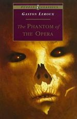 The Phantom of the Opera : Puffin Classics (Paperback) - Gaston Leroux