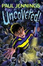 Uncovered! :  Weird, Weird, Stories - Paul Jennings