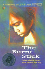 The Burnt Stick - Anthony Hill