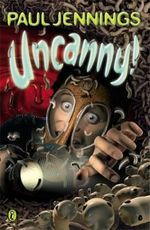 Uncanny! : Even More Surprising Stories - Paul Jennings