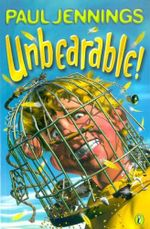 Unbearable! : More Bizarre Stories - Paul Jennings