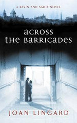 Across the Barricades : A Kevin and Sadie Story - Joan Lingard