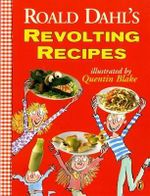 Roald Dahl's Revolting Recipes - Roald Dahl