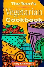 The E Teen's Vegetarian Cookbook - Judy Krizmanic