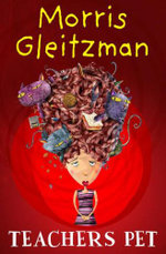 Teacher's Pet - Morris Gleitzman