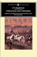 Struggles and Triumphs or, Forty Years Recollections :  Or, Forty Years' Recollections of P. T. Barnum - P.T. Barnum