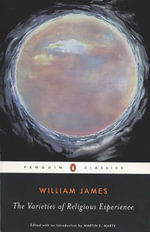 The Varieties of Religious Experience : A Study in Human Nature  - William James