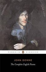 The Complete English Poems : Penguin Classics - John Donne