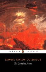 The Complete Poems of Samuel Taylor Coleridge : Penguin Classics - Samuel Taylor Coleridge