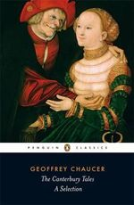 The Canterbury Tales : A Selection - Geoffrey Chaucer