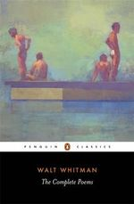 The Complete Poems : Penguin Classics - Walt Whitman