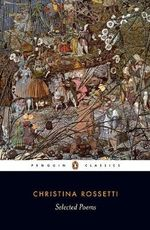Selected Poems : Penguin Classics - Christina Rossetti