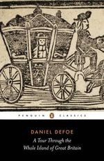 A Tour Through the Whole Island of Great Britain - Daniel Defoe