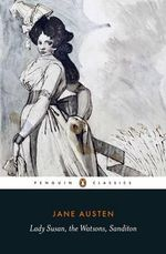 Lady Susan: The Watsons: Sanditon : Penguin English Library - Jane Austen