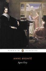 Agnes Grey : Penguin Classics - Anne Bronte