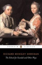 The School for Scandal and Other Plays : Penguin Classics - Richard Brinsley Sheridan