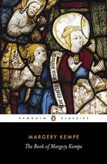 The Book of Margery Kempe : Penguin Classics - Margery Kempe