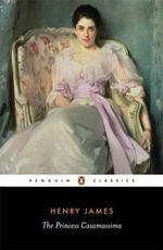 The Princess Casamassima  - Henry James