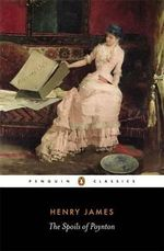 The Spoils of Poynton : Classics S - Henry James
