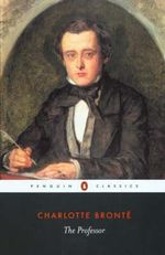The Professor : Penguin Classics - Charlotte Bronte