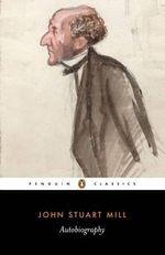 Autobiography - John Stuart Mill