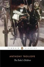 The Duke's Children  - Anthony Trollope