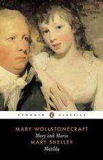 Mary and Maria: Matilda : Penguin Classics - Mary Wollstonecraft