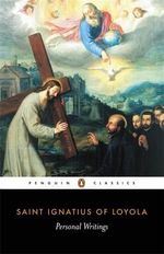 Personal Writings : Penguin Classics - Saint Ignatius of Loyola